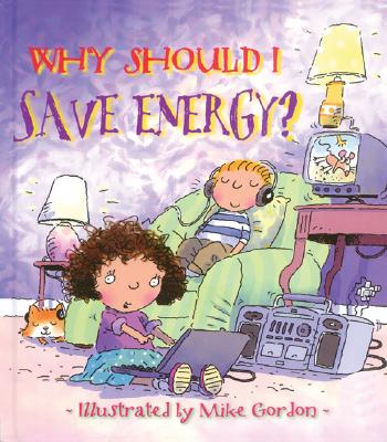 Why Should I Save Energy? By Green, Jen/ Gordon, Mike